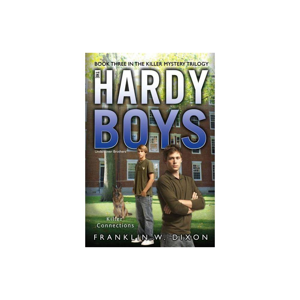Killer Connections - (Hardy Boys: Undercover Brothers) by Franklin W Dixon (Paperback)
