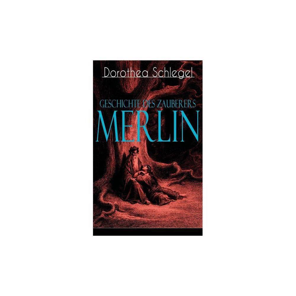Geschichte Des Zauberers Merlin By Dorothea Schlegel Paperback