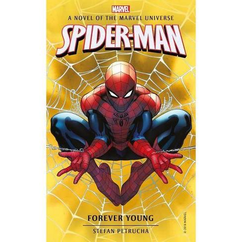 Spider-Man: Forever Young - (Marvel Novels) by  Stefan Petrucha (Paperback) - image 1 of 1
