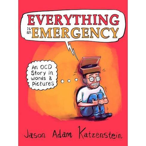 Everything Is an Emergency - by  Jason Adam Katzenstein (Hardcover) - image 1 of 1