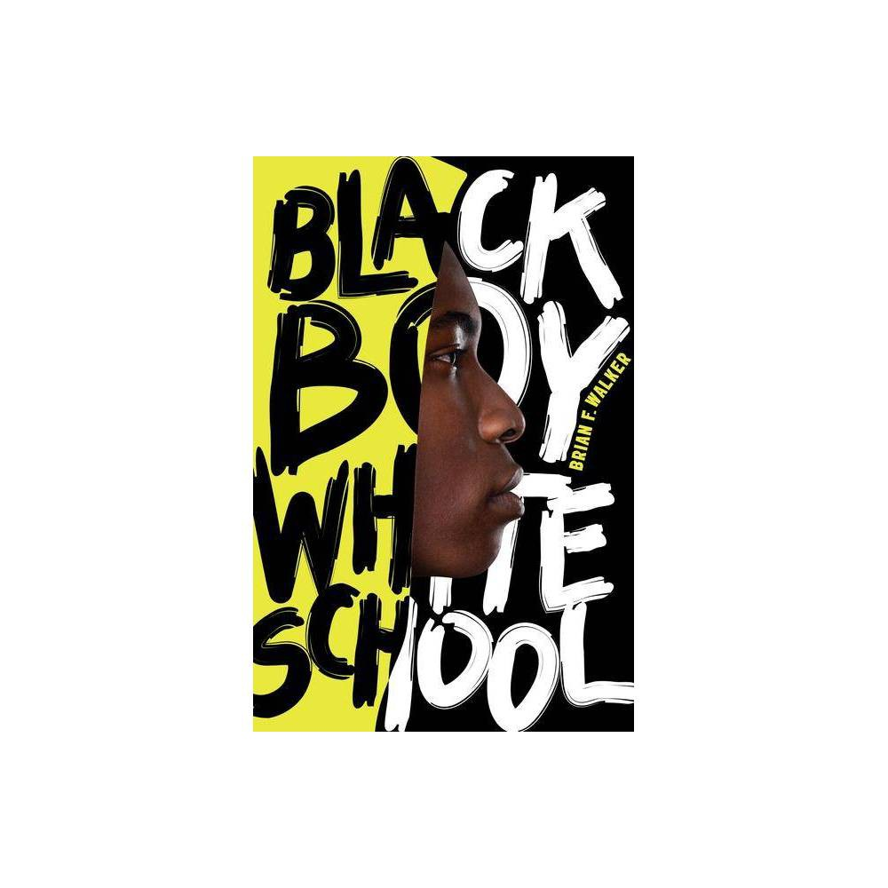 Black Boy White School By Brian F Walker Hardcover