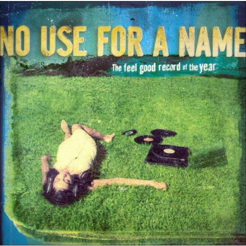 No Use for a Name - Feel Good Record Of The Year (CD) - image 1 of 3