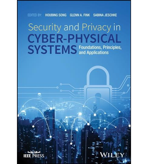 Security and Privacy in Cyber-Physical Systems : Foundations, Principles, and Applications (Hardcover) - image 1 of 1