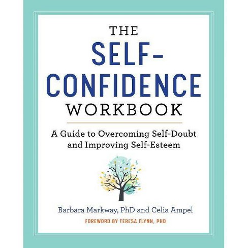 The Self Confidence Workbook - by  Barbara Markway & Celia Ampel (Paperback) - image 1 of 1