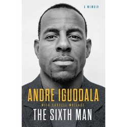 Sixth Man : A Memoir -  by Andre Iguodala (Hardcover)