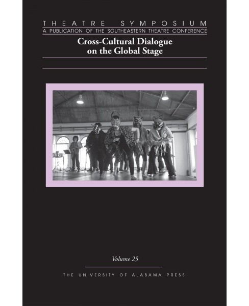 Cross-Cultural Dialogue on the Global Stage -  (Theatre Symposium) (Paperback) - image 1 of 1