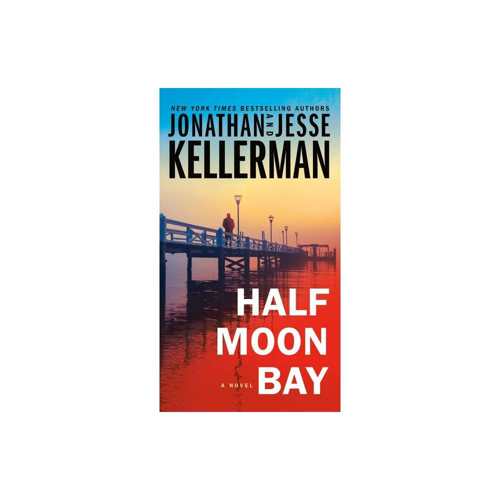 Half Moon Bay Clay Edison By Jonathan Kellerman Jesse Kellerman Paperback