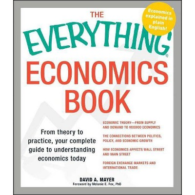 The Everything Economics Book - (Everything (Business & Personal Finance)) by  David A Mayer & Melanie E Fox (Paperback)