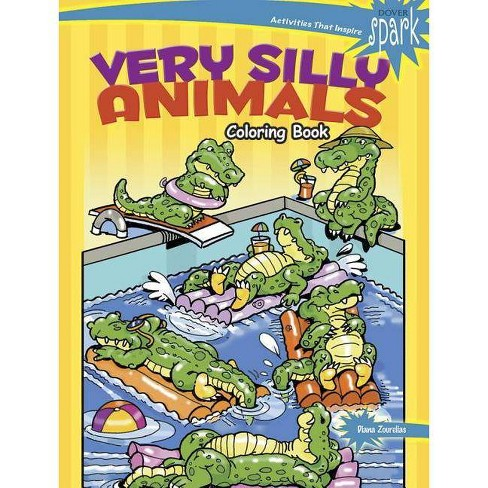 Spark Very Silly Animals Coloring Book - (Dover Coloring Books) by Diana  Zourelias (Paperback)