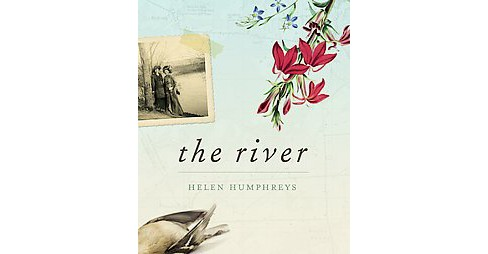 River (Hardcover) (Helen Humphreys) - image 1 of 1