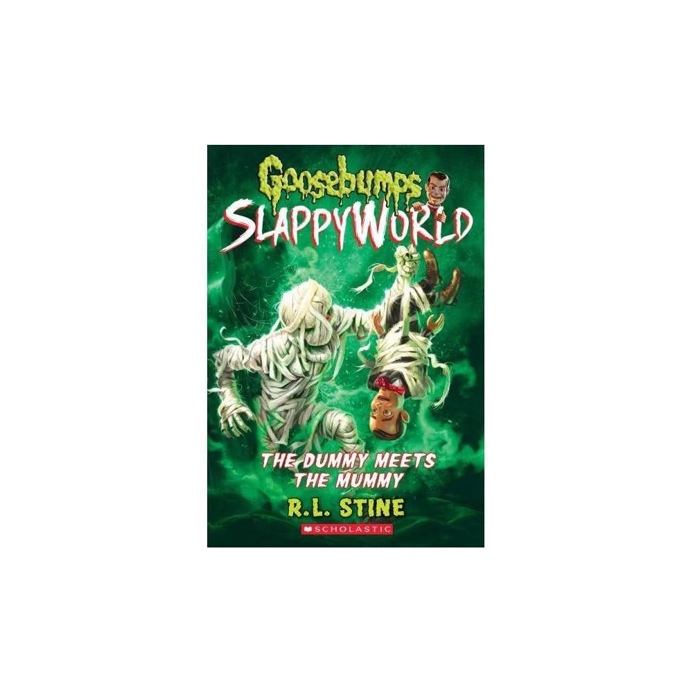 Dummy Meets the Mummy! - (Goosebumps Slappyworld) by R. L. Stine (Paperback)