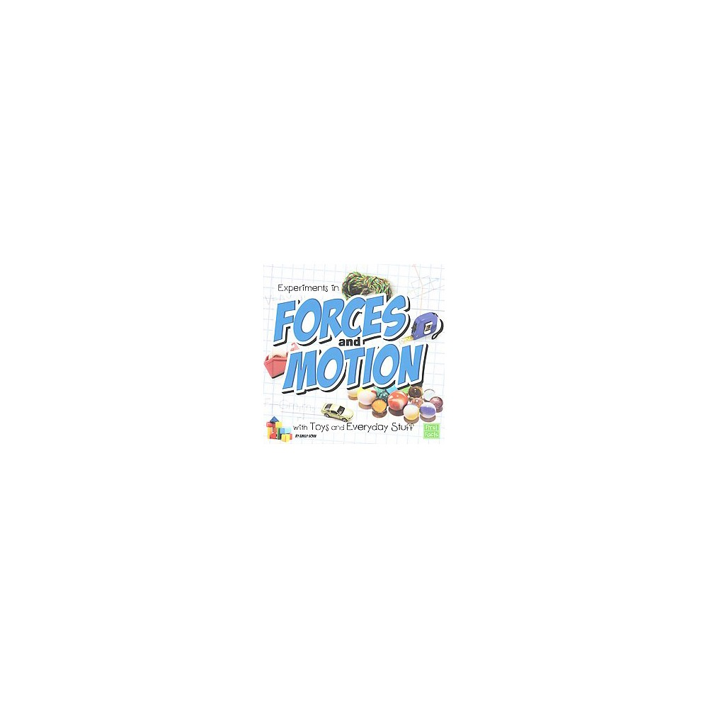 Experiments in Forces and Motion With Toys and Everyday Stuff (Library) (Emily Sohn)