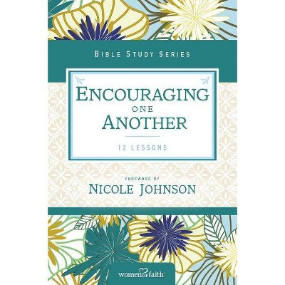 Encouraging One Another - (Women of Faith Study Guide) by  Women of Faith (Paperback)