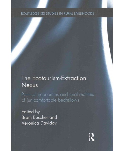 Ecotourism-Extraction Nexus : Political Economies and Rural Realities of (Un)comfortable Bedfellows - image 1 of 1