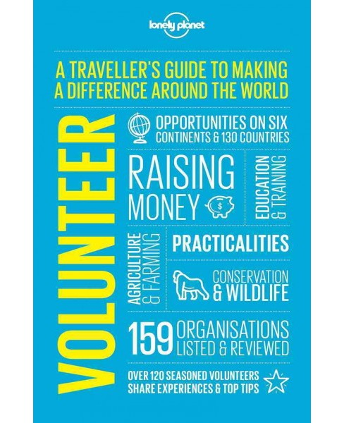 Lonely Planet Volunteer : A Traveller's Guide to Making a Difference Around the World (Paperback) - image 1 of 1