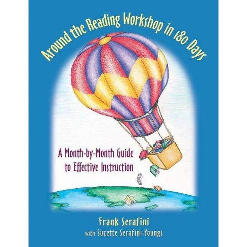 Around the Reading Workshop in 180 Days - by  Frank Serafini & Suzette Youngs (Paperback) - image 1 of 1