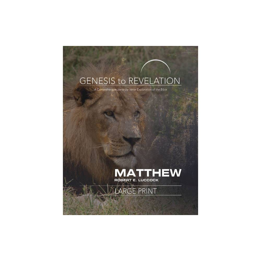 Genesis To Revelation Matthew Participant Book By Robert E Luccock Paperback