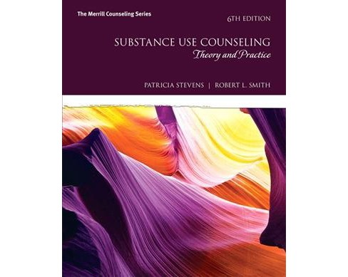Substance Use Counseling : Theory and Practice (Paperback) (Patricia W. Stevens & Robert L. Smith) - image 1 of 1