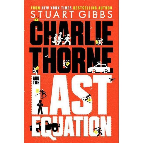 Charlie Thorne and the Last Equation by Stuart Gibbs (Hardcover)