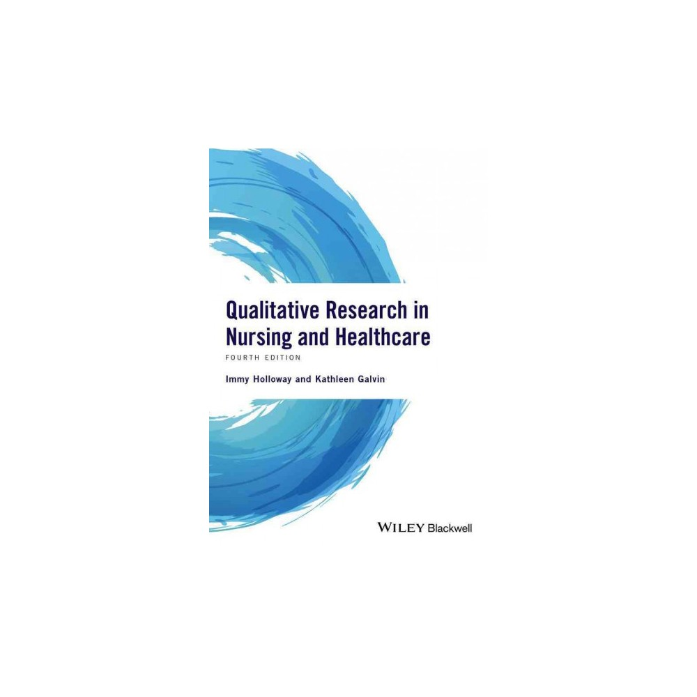 Qualitative Research in Nursing and Healthcare (Paperback) (Immy Holloway & Kathleen Galvin)