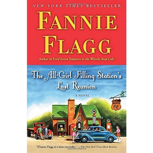 The All Girl Filling Stations Last Reunion Paperback By Fannie