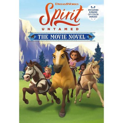 Spirit Untamed: Movie Novel - by Claudia Guadalupe Martinez