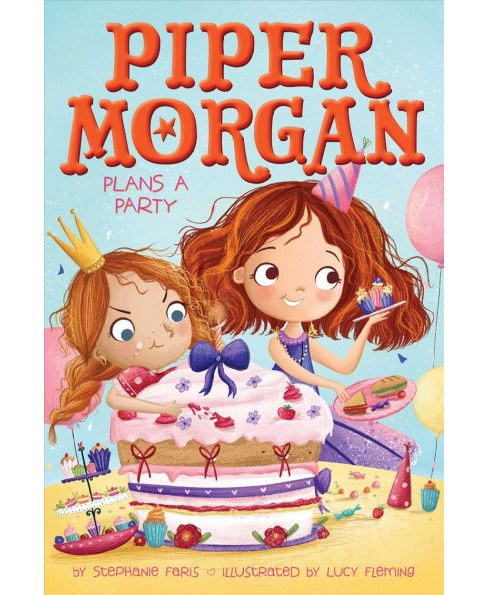 Piper Morgan Plans a Party -  (Piper Morgan) by Stephanie Faris (Hardcover) - image 1 of 1