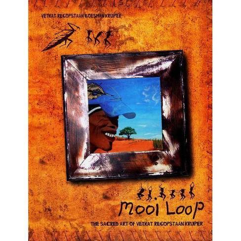 Mooi Loop - (Unisa Flame) by  Vetkat Regopstaan Boesman Kruiper & Belinda Kruiper (Paperback) - image 1 of 1