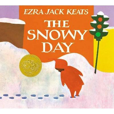 The Snowy Day - by Ezra Jack Keats (Hardcover)