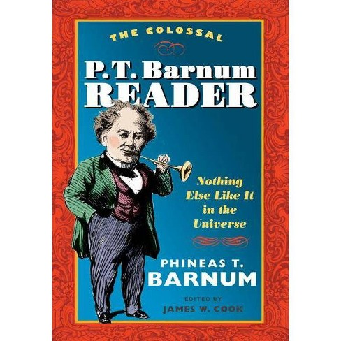 The Colossal P. T. Barnum Reader - by  P T Barnum (Paperback) - image 1 of 1
