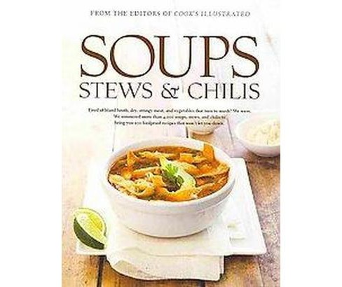 Soups, Stews & Chilis : A Best Recipe Classic (Hardcover) - image 1 of 1