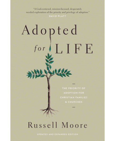 Adopted for Life : The Priority of Adoption for Christian Families and Churches (Expanded / Updated) - image 1 of 1