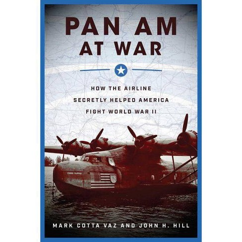 Pan Am at War - by  Mark Cotta Vaz & John H Hill (Hardcover) - image 1 of 1