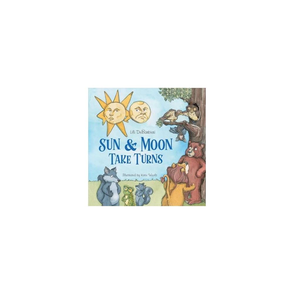 Sun and Moon Take Turns - by Lili Debarbieri (Hardcover)