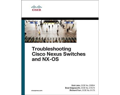 Troubleshooting Cisco Nexus Switches and NX-OS -  (Paperback) - image 1 of 1