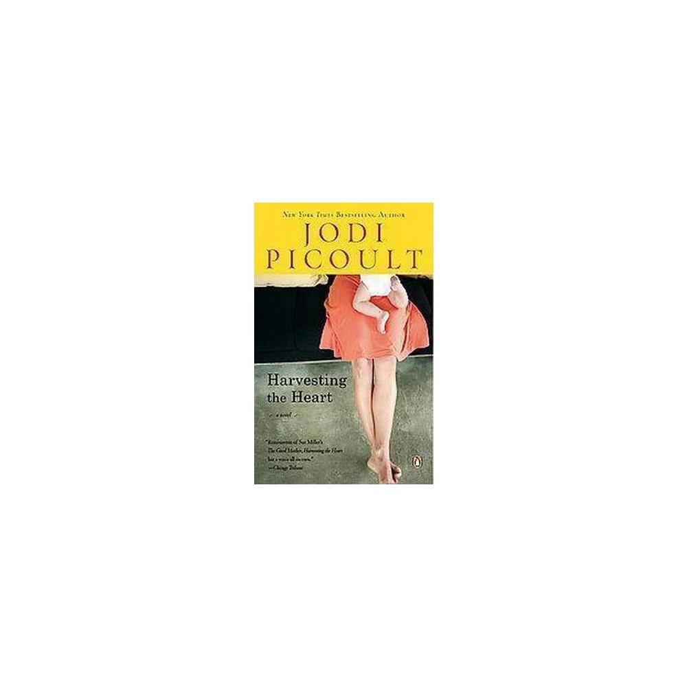 Harvesting the Heart (Reprint) (Paperback) by Jodi Picoult