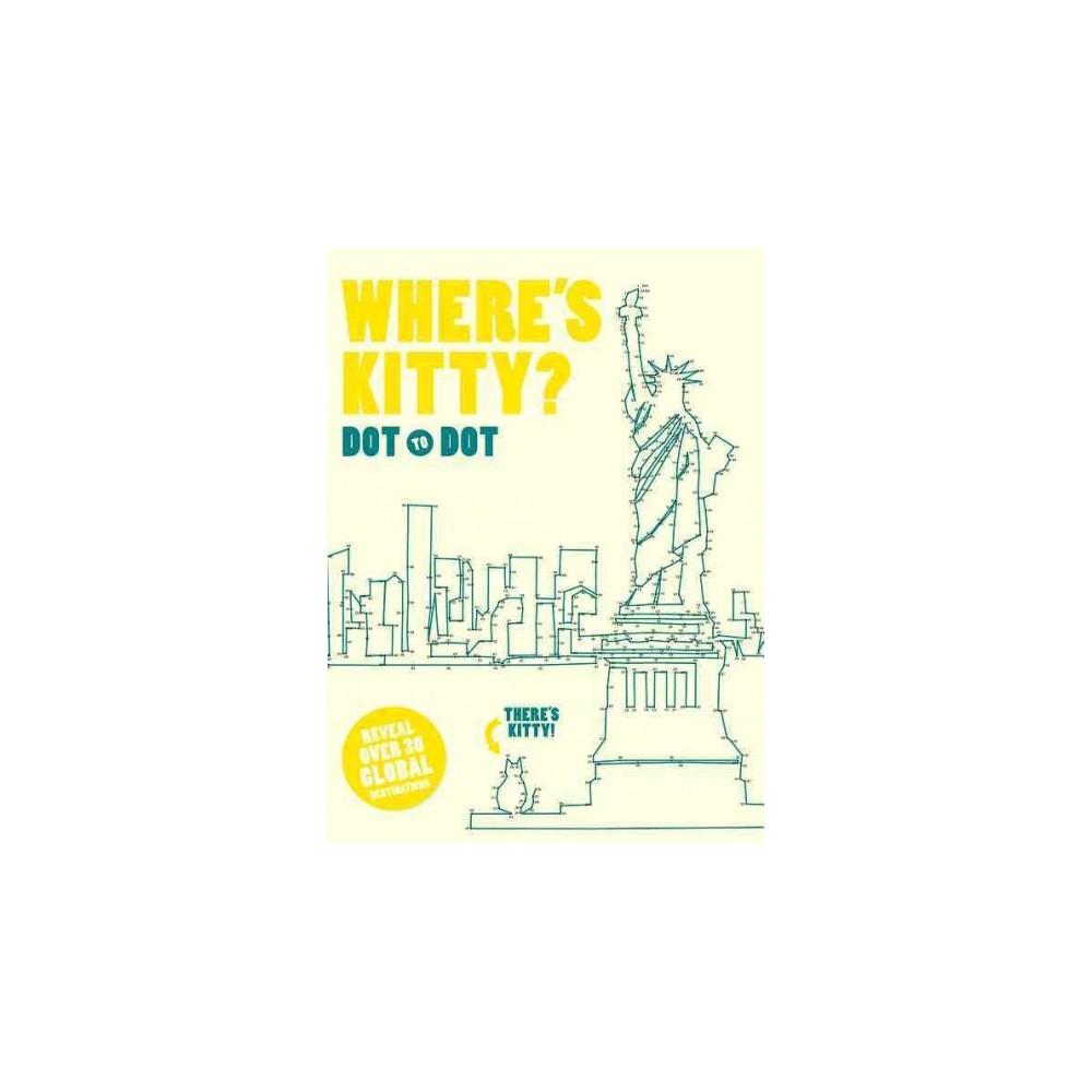 Where's Kitty? : Dot-to-Dot - (Paperback)