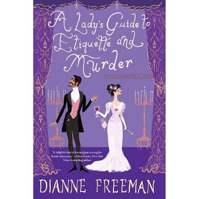 A Lady's Guide to Etiquette and Murder - (Countess of Harleigh Mystery) by  Dianne Freeman (Paperback)