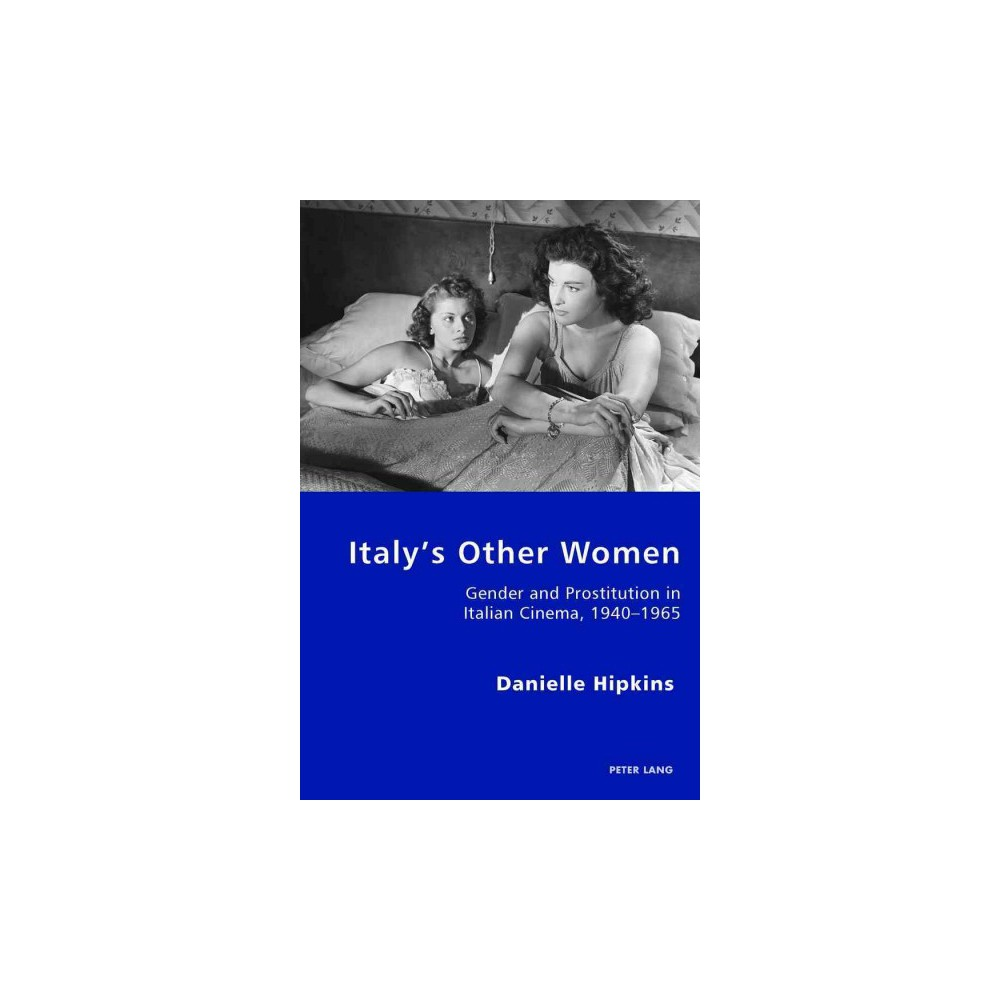 Italy's Other Women : Gender and Prostitution in Italian Cinema, 1940-1965 (Paperback) (Danielle