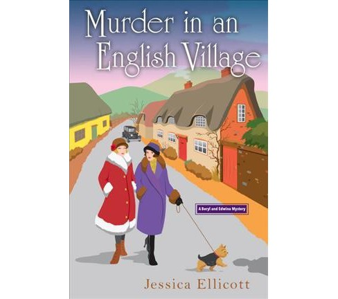 Murder in an English Village -  (Beryl and Edwina Mysteries) by Jessica Ellicott (Hardcover) - image 1 of 1