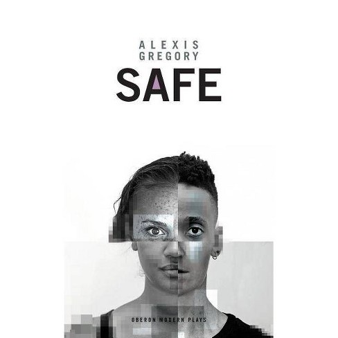 Safe - (Oberon Modern Plays) by  Alexis Gregory (Paperback) - image 1 of 1