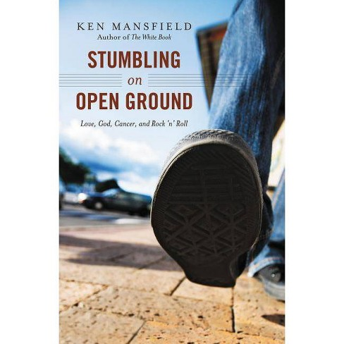 Stumbling on Open Ground - by  Ken Mansfield (Paperback) - image 1 of 1