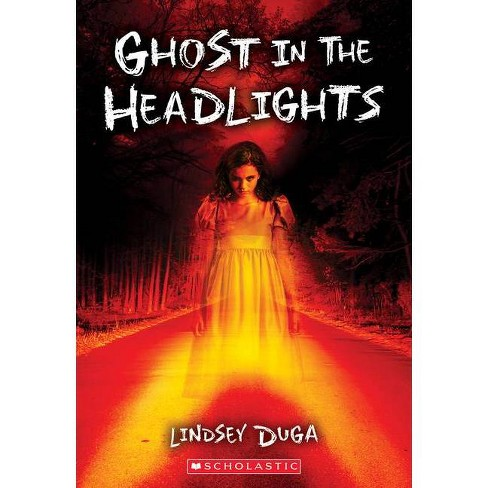 Ghost in the Headlights - by  Lindsey Duga (Paperback) - image 1 of 1