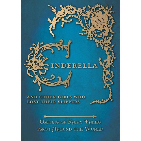 Cinderella - And Other Girls Who Lost Their Slippers (Origins of Fairy Tales from Around the World) - image 1 of 1