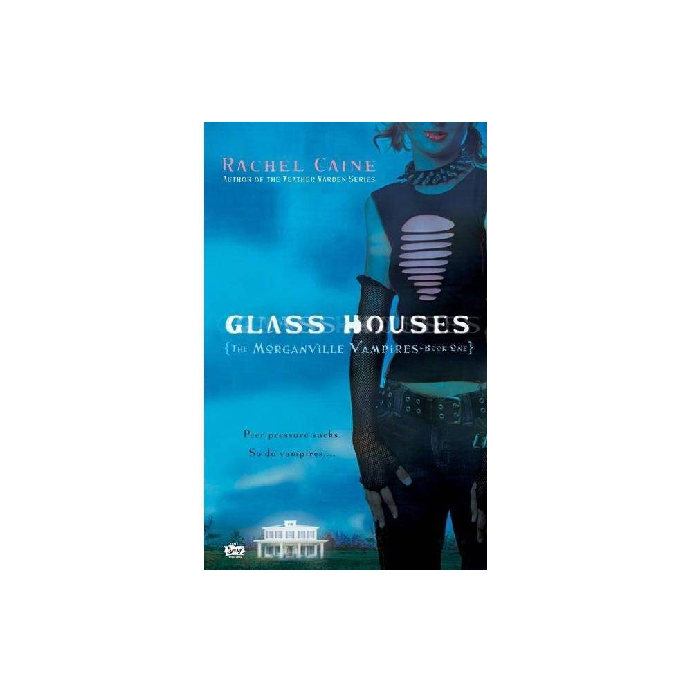 Glass Houses - (Morganville Vampires) by Rachel Caine (Paperback) Cheap