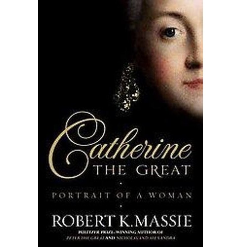 Catherine the Great: Portrait of a Woman (Hardcover) - image 1 of 1