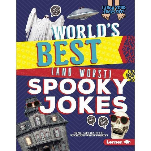 World's Best (and Worst) Spooky Jokes - (Laugh Your Socks Off!) by  Emma Carlson Berne (Hardcover) - image 1 of 1