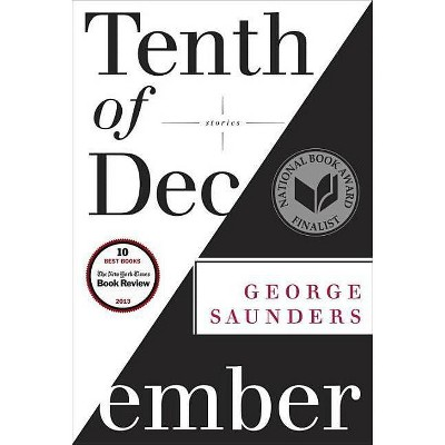 Tenth of December - by  George Saunders (Hardcover)