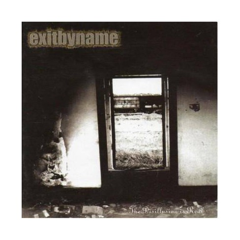 Exit By Name - Disillusion Is Real (CD) - image 1 of 1