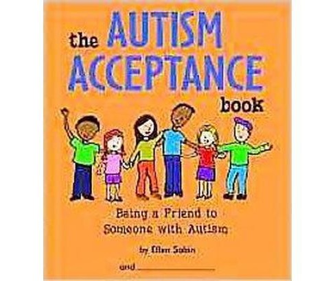 Autism Acceptance Book : Being a Friend to Someone With Autism (Paperback) (Ellen Sabin) - image 1 of 1